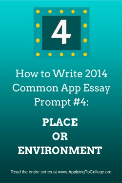 How to Write Common App Prompt #4: Place or Environtment You're Perfectly Content