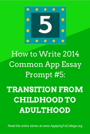 How to Write Common Application Essay 5: Transition from Childhood to Adulthood