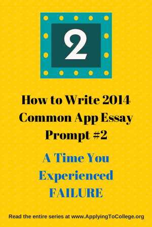 How to write Common App prompt 2 a time you experienced Failure