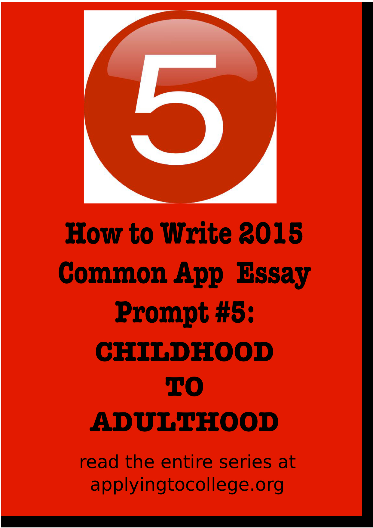 discuss an accomplishment or event formal or informal that marked how to write 2015 common application essay 5 transition from childhood to adulthood