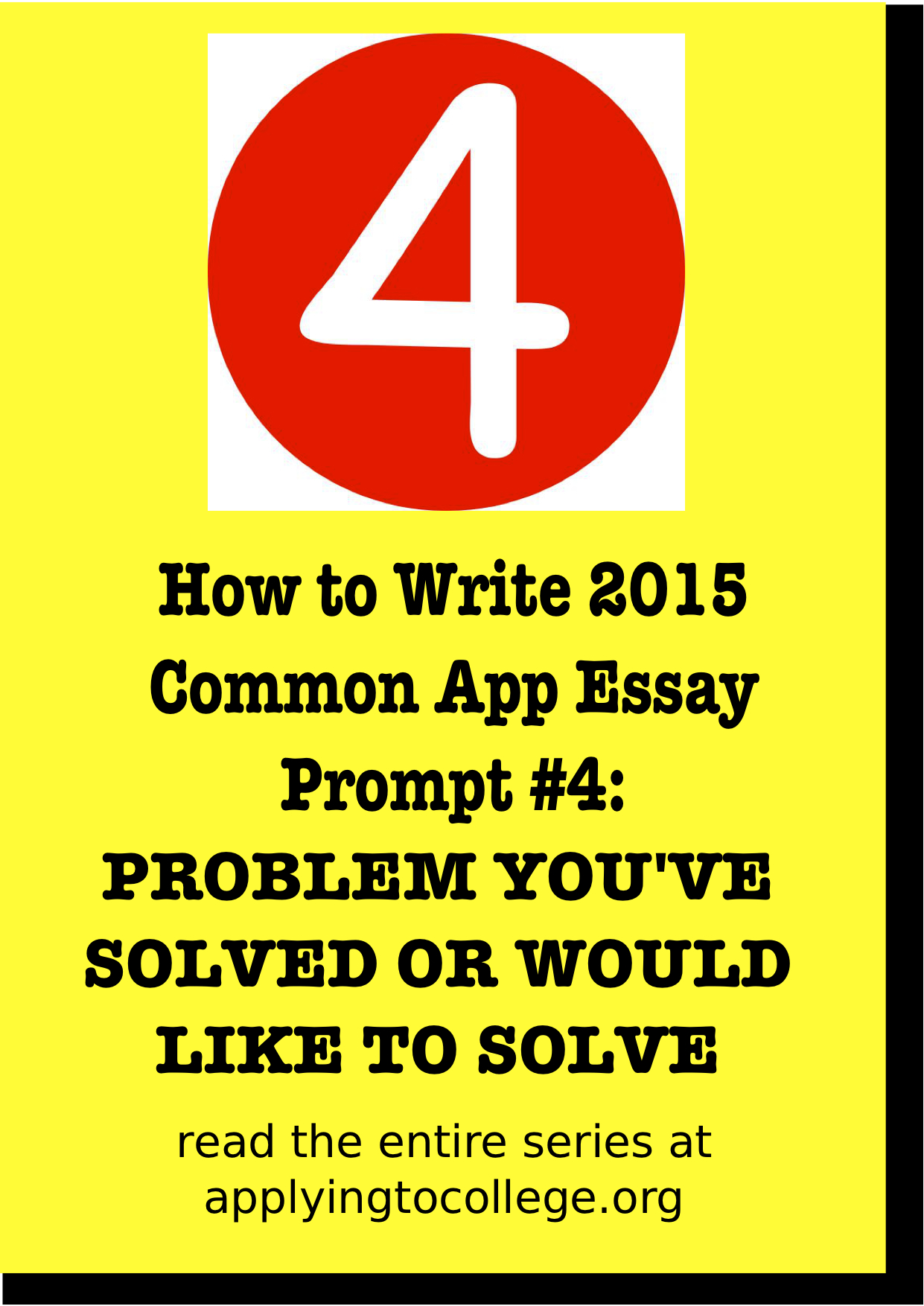 How to Write 2015 Common App Essay #4: Problem You've Solved or ...