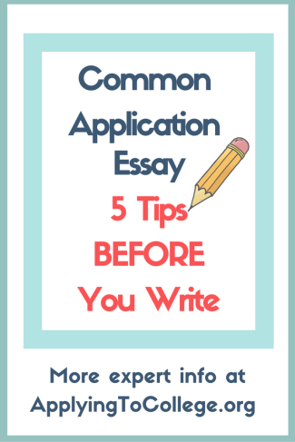 Common Application Essay 5 Tips Before You Write