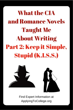 what the cia and r ce novels taught me about writing part  what the cia and r ce novels taught me about writing part 2 keep it simple stupid applying to college