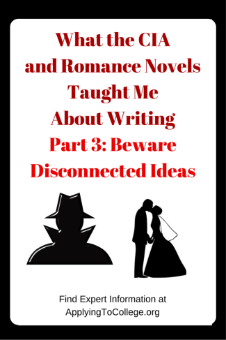 Copy of What the CIA and Romance Novels Taught Me About WritingPart 3 Beware Disconnected Ideas