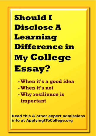Should I disclose a learning difference in my college essay?
