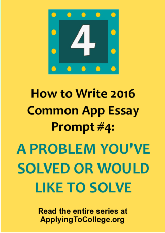 How to write 2016 Common App essay prompt 4 Problem You've Solved or a Problem You'd Like to Solve