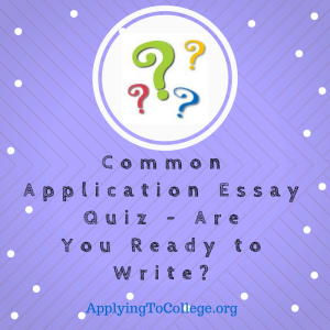 common-application-essay-quiz-first-impressions-college-consulting