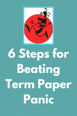 6 Steps for Beating Term Paper Panic