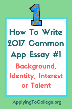 How To Write 2017 Common App Essay 1