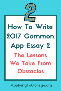 How To Write 2017 Common App Essay 2 lessons we take from obstacles