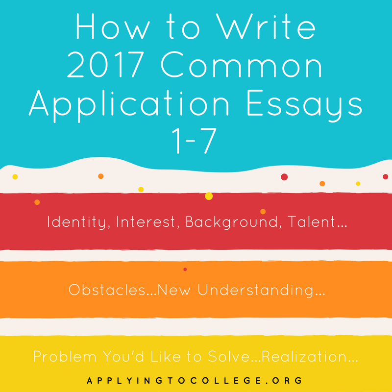 how to write common application essay prompts applying  how to write 2017 common application essay prompts 1 7