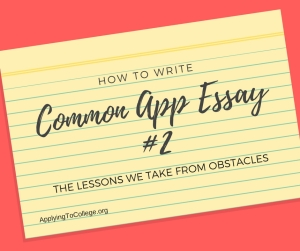 How to Write Common Application Essay 2 lessons we take from obstacles