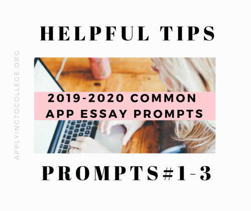 Helpful tips for writing 2019-2020 Common Application Essay Prompts 1-3